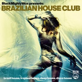 Black Mighty Wax - Brazilian House Club [IRMA DANCEFLOOR]