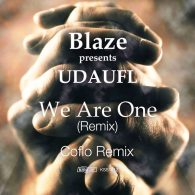Blaze, UDAUFL - We Are One (Remix) [King Street Sounds]