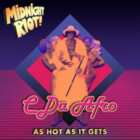 C. Da Afro - As Hot as It Gets [Midnight Riot]