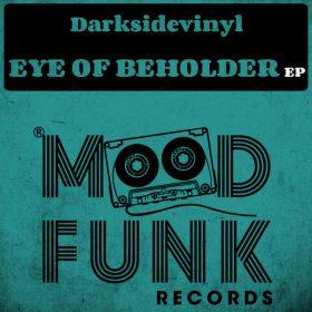 Darksidevinyl - Eye Of Beholder EP [Mood Funk Records]