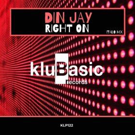 Din Jay - Right On [kluBasic Records]