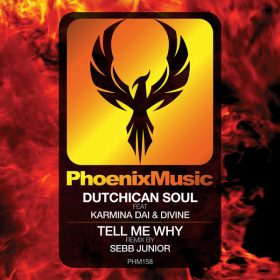 Dutchican Soul, Karmina Dai, Divine - Tell Me Why (Sebb Junior Remix) [Phoenix Music]