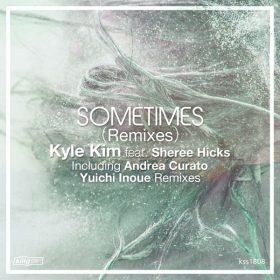Kyle Kim, Sheree Hicks - Sometimes (Remixes) [King Street Sounds]