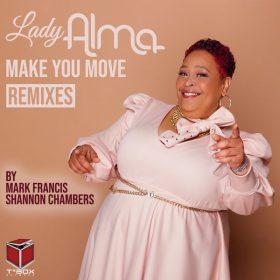 Lady Alma - Make You Move (Mark Francis & Shannon Chambers Remixes) [T's Box]