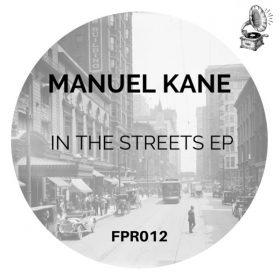 Manuel Kane - In the Streets [Fizzapedia Recordings]