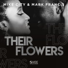 Mike City, Mark Francis - Their Flowers [Vibe Boutique Records]