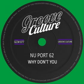 Nu Port 62 - Why Don't You [Groove Culture]