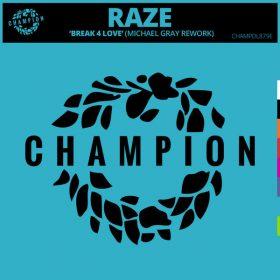 Raze - Break 4 Love (Michael Gray Extended Rework) [Champion Records]