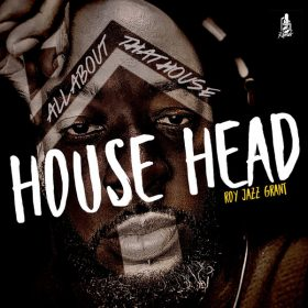 Roy Jazz Grant - House Head (All About That House) [Apt D4 Records]