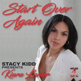 Stacy Kidd, Kiara Lanier - Start Over Again [House 4 Life]
