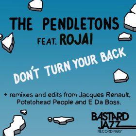 The Pendletons - Don't Turn Your Back [Bastard Jazz Recordings]