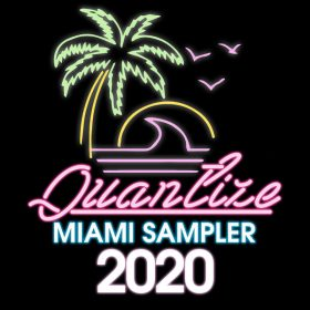 Various - Quantize Miami Sampler 2020 - Compiled And Mixed By DJ Spen [Quantize Recordings]