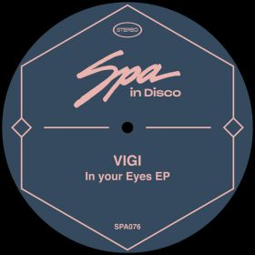 Vigi (FR) - In Your Eyes EP [Spa In Disco]