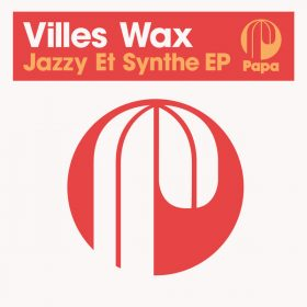 Villes Wax - Jazzy Et Synthe EP [Papa Records]