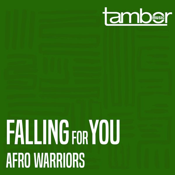 Afro Warriors - Falling For You [Tambor Music]