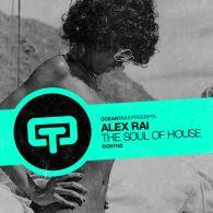 Alex Rai - The Soul Of House [Ocean Trax]