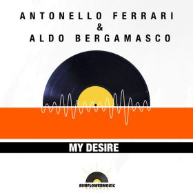 Antonello Ferrari, Aldo Bergamasco - My Desire [Sunflowermusic Records]