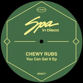 Chewy Rubs - You Can Get It EP [Spa In Disco]