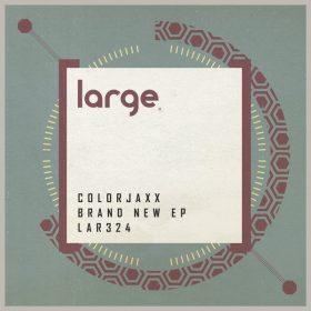 ColorJaxx - Brand New EP [Large Music]