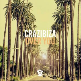 Crazibiza - Over You [PornoStar Records (US)]