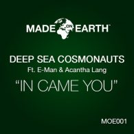 Deep Sea Cosmonauts, E-Man, Acantha Lang - In Came You [Made On Earth]