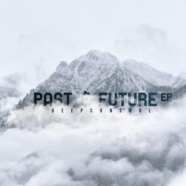 Deepconsoul - Past & Future [Deepconsoul Sounds]