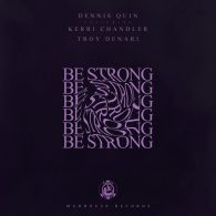 Dennis Quin - Be Strong [Madhouse Records]