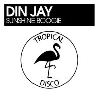 Din Jay - Sunshine Boogie [Tropical Disco Records]