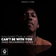 Doug Gomez, Earl W. Green - Can't Be With You (Remix) [Merecumbe Recordings]
