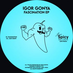 Igor Gonya - Fascination EP [Super Spicy Records]