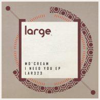 Mo'Cream - I Need You [Large Music]