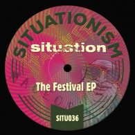 Situation - The Festival - EP [Situationism]