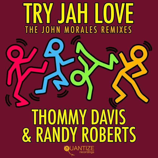 Thommy Davis, Randy Roberts - Try Jah Love (The John Morales M+M Remixes) [Quantize Recordings]