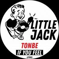 Tonbe - If You Feel [Little Jack]