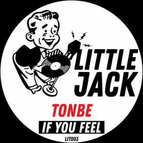 Tonbe - If You Feel [Little Jack]