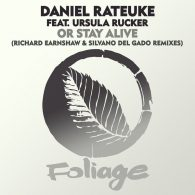 Daniel Rateuke, Ursula Rucker - Or Stay Alive (Richard Earnshaw & Silvano Del Gado Remixes) [Foliage Records]
