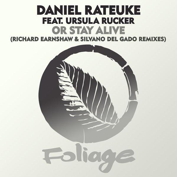 Daniel Rateuke, Ursula Rucker - Or Stay Alive (Richard Earnshaw & Silvano Del Gado Remixes) [Foliage Records]