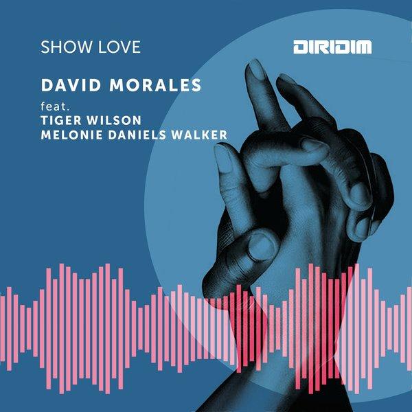 David Morales, Tiger Wilson, Melonie Daniels Walker - Show Love [DIRIDIM]