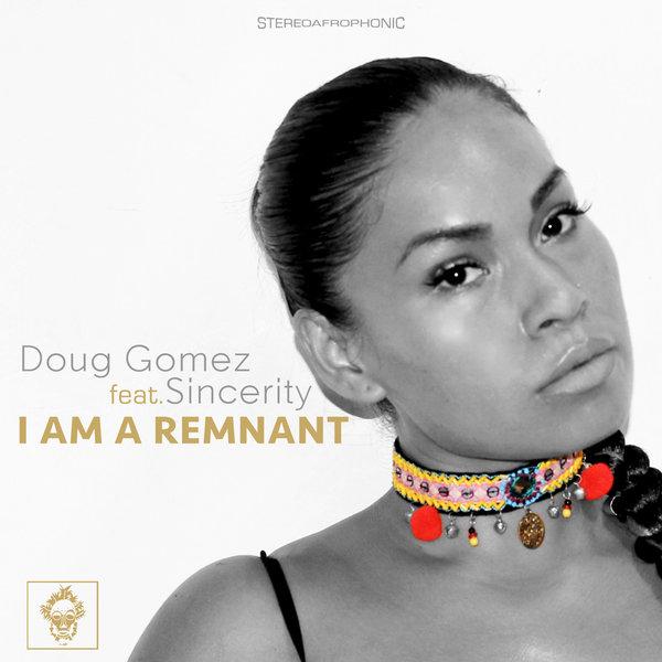 Doug Gomez, Sincerity - I Am A Remnant [Merecumbe Recordings]