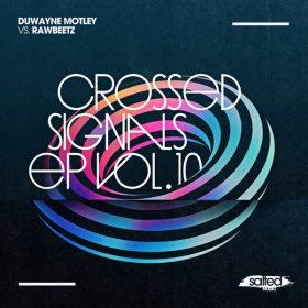 Duwayne Motley vs. rawBeetz - Crossed Signals Vol. 10 [Salted Music]