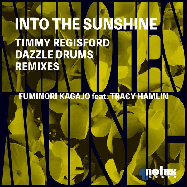 Fuminori Kagajo, Tracy Hamlin - Into The Sunshine (Timmy Regisford & Dazzle Drums Remixes) [Nu Notes Music]