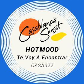 Hotmood - Te Voy A Encontrar [Casablanca Sunset Records]