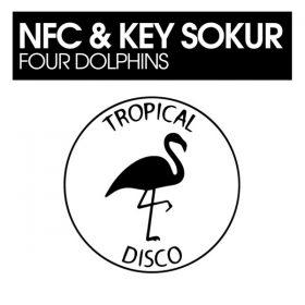 NFC & Key Sokur - Four Dolphins [Tropical Disco Records]