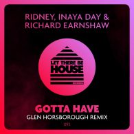 Ridney, Inaya Day, Richard Earnshaw - Gotta Have (Remix) [Let There Be House Records]