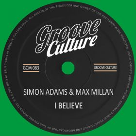 Simon Adams, Max Millan - I Believe [Groove Culture]