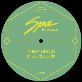 Tony Disco - Chove Chuva EP [Spa In Disco]