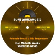 Antonello Ferrari, Aldo Bergamasco, Michelle Weeks - Where Do We Go [Sunflowermusic Records]