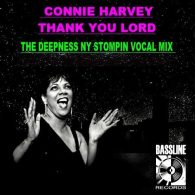 Connie Harvey - Thank You Lord (The Deepness NY Stompin Vocal Remix) [Bassline Records]