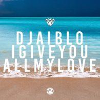 DJ Aiblo - I Give You All My Love [PornoStar Records (US)]