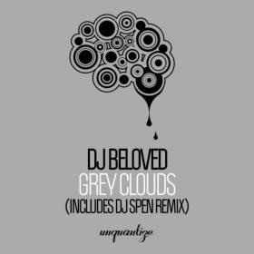 DJ Beloved - Grey Clouds [unquantize]